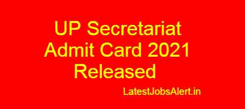 UP Secretariat Admit Card 2021_ Released for Group B, C, Stenographer, Review Officer Post